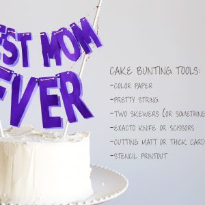 DIY Cake Bunting: Mother's Day Decorations