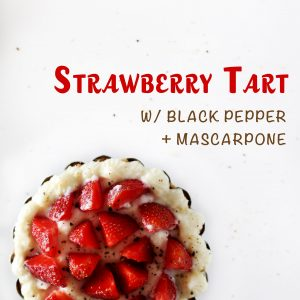 Strawberry Tart w/ Black Pepper & Mascarpone