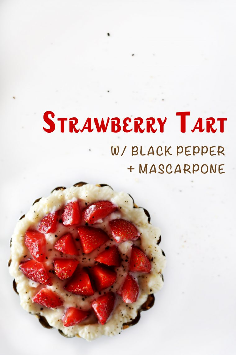 Strawberry Tart w/ Black Pepper & Mascarpone